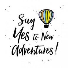 Wenskaart Say yes to new adventues Joy