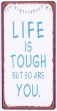 Magneet: Life is tough but so are you. EM5652