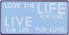 Magneet: Love the life you live, live.... EM4858