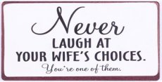 EM5729 Magneet: Never laugh at your wife's ... EM5729