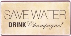 Magneet: Save water. Drink champagne! EM4430