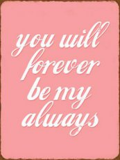 Tekstbord: You will forever be my always EM4757
