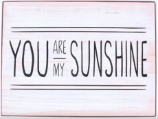 Tekstbord: You are my sunshine EM7138