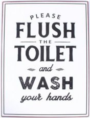 Tekstbord: Please flush the toilet and wash your hands EM7149
