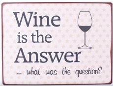 Tekstbord: Wine is the answer EM6522