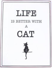 Tekstbord: Life is better with a cat EM7151