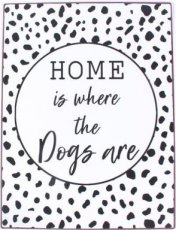 Tekstbord: Home is where the dogs are EM7127