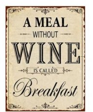 Tekstbord 139 Tekstbord: A meal without wine is called... EM2515
