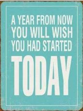 Tekstbord: A year from now you will wish... EM3887