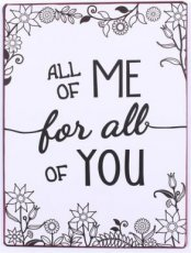 Tekstbord: All of me for all of you. EM5743
