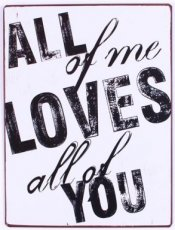 Tekstbord: All of me loves all of you. EM5799