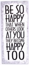 Tekstbord: Be so happy that when others... EM6290