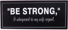 Tekstbord: Be strong, I whispered to my... EM6345