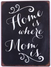 Tekstbord: Home is where mom is. EM5634
