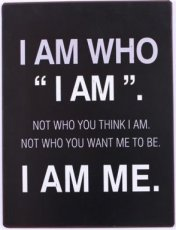 Tekstbord: I am who I am. Not who you... EM5716