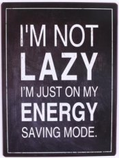 Tekstbord: I'm not lazy I'm just on my... EM5809