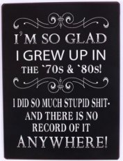 Tekstbord 102 Tekstbord: I'm so glad I grew up in the... EM5891