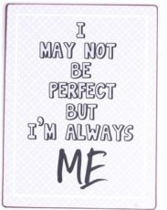 Tekstbord: I may not be perfect but I'm... EM5461