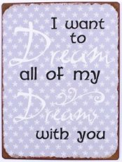 Tekstbord: I want to dream all of my... EM5632