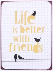 Tekstbord: Life is better with friends. EM5732
