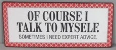 Tekstbord: Of couse I talk to myself... EM4266