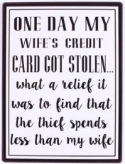 Tekstbord: One day my wife's credit card... EM5879