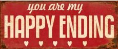Tekstbord: You are my happy ending. EM3455